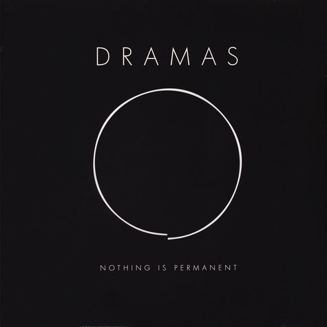 Dramas - Nothing Is Permanent