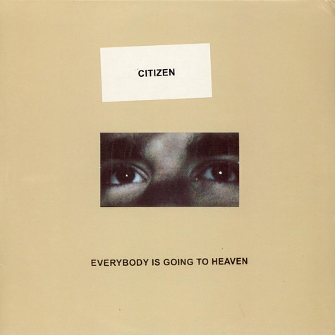 CitiZen - Everybody Is Going To Heaven