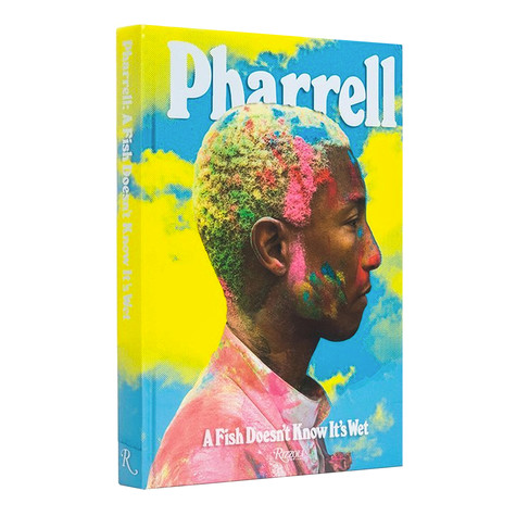 Pharrell Williams - A Fish Doesn't Know It's Wet