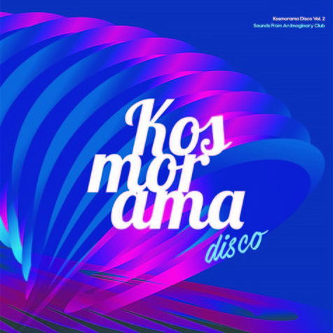 V.A. - Kosmorama Disco Volume 2: Sounds From An Imaginary Club