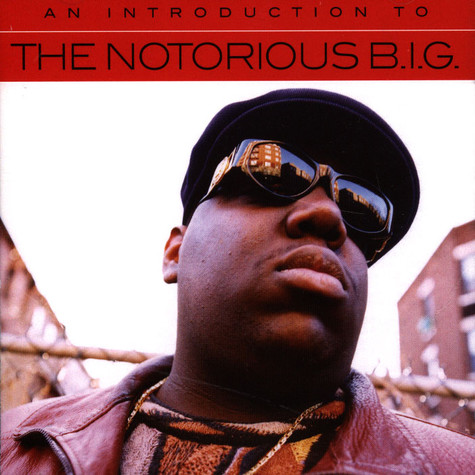 Notorious B.I.G. - An Introduction To