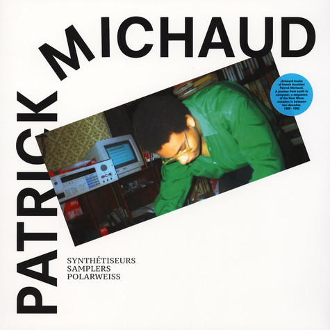 Patrick Michaud - Synthetiseurs, Samplers & Polarweiss