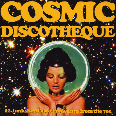 V.A. - Cosmic Discotheque: 12 Junkshop Disco Funk Gems From The 70's