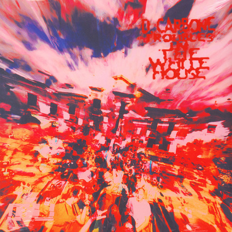 D. Carbone - Troubles In The White House