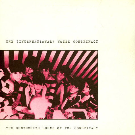 International Noise Conspiracy, The - The Subversive Sound Of The Conspiracy