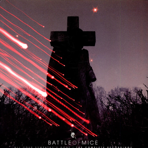 Battle Of Mice - All Your Sympathy's Gone | The Complete Recordings