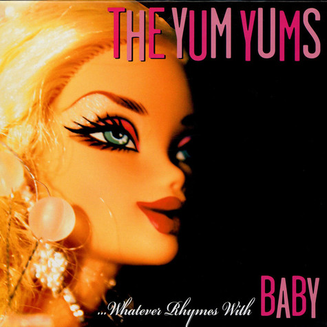 The Yum Yums - ...Whatever Rhymes With Baby