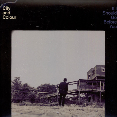 City And Colour - If I Should Go Before You