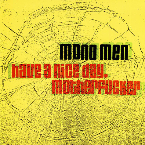 Mono Men, The - Have A Nice Day, Motherfucker