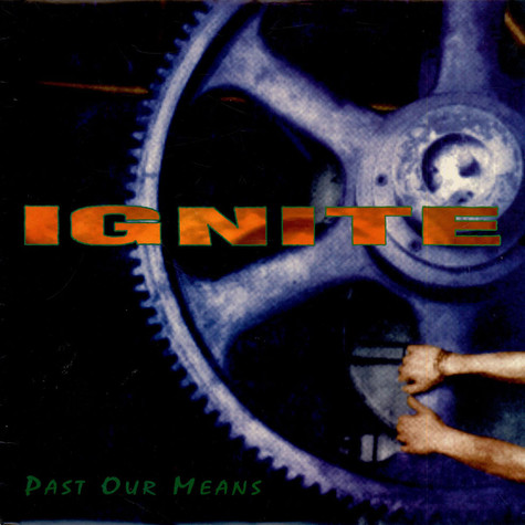 Ignite - Past Our Means