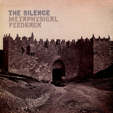 Silence, The - Metaphysical Feedback