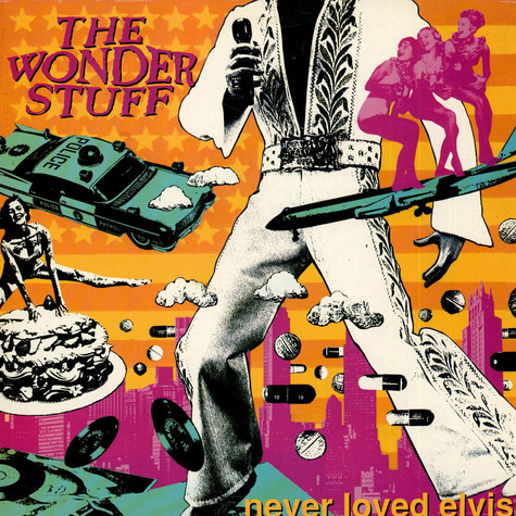 Wonder Stuff, The - Never Loved Elvis