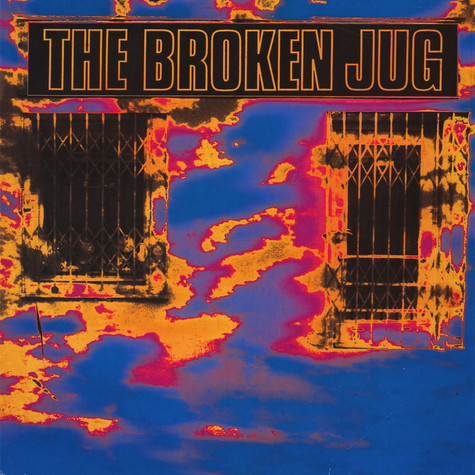 Broken Jug, The - Burning Down The Neighbourhood