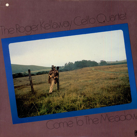 The Roger Kellaway Cello Quartet - Come To The Meadow