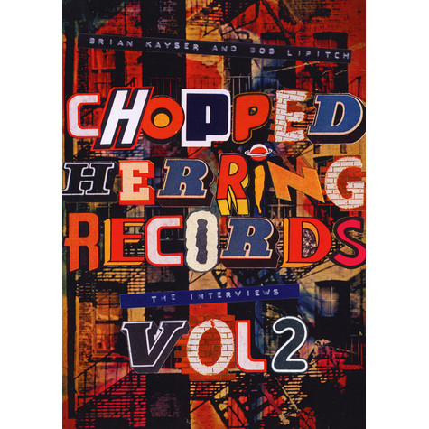 Brian Kayser & Bob Lipitch - Chopped Herring Interviews Volume 2: Daddy-O/Bazarro/Mudd/DJ Stitches