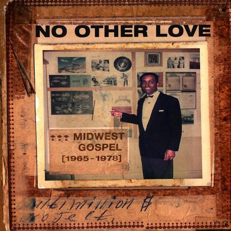 V.A. - No Other Love: Midwest Gospel (1965-1978)