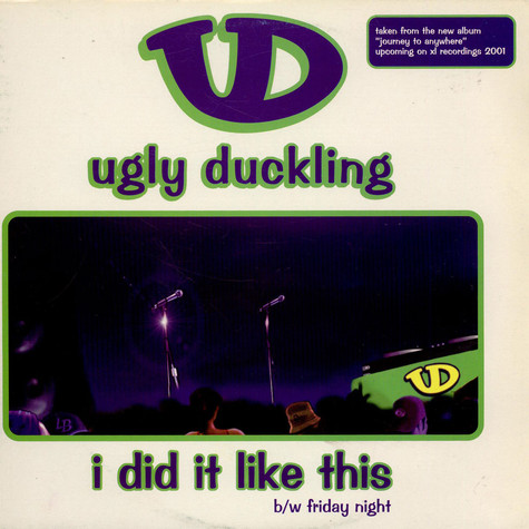 Ugly Duckling - I Did It Like This