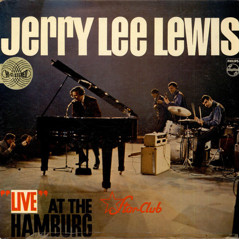 """Jerry Lee Lewis And The Nashville Teens - """"Live"""" At The Star-Club, Hamburg"""