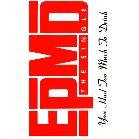 EPMD - You Had Too Much To Drink Cassingle