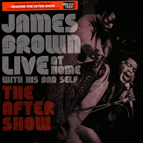 James Brown - Live At Home With His Bad Self: The After Show Black Friday Record Store Day 2019 Edition