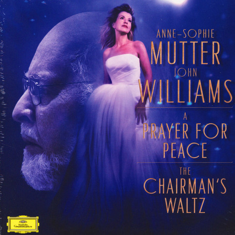Anne-Sophie Mutter & John Williams - The Chairman's Waltz / A Prayer For Peace