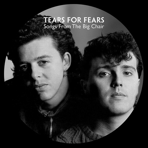 Tears For Fears - Songs From The Big Chair Picture Disc Edition