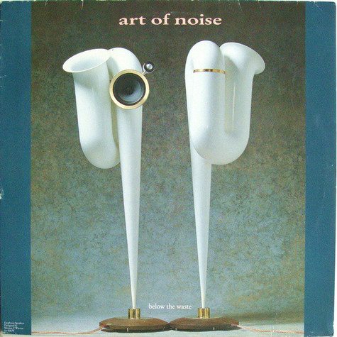 Art Of Noise, The - Below The Waste