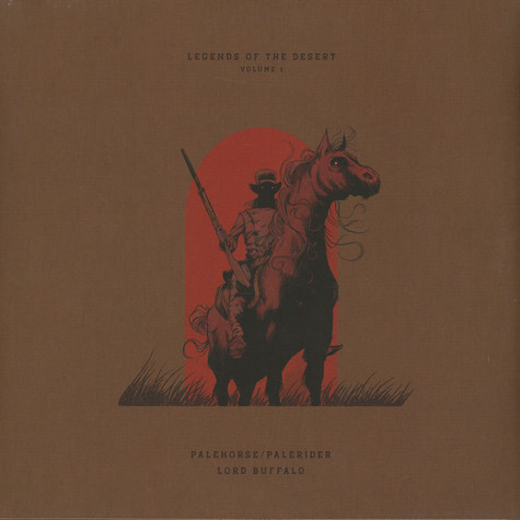 Palehorse / Palerider & Lord Buffalo - Legends Of The Desert: Volume 1