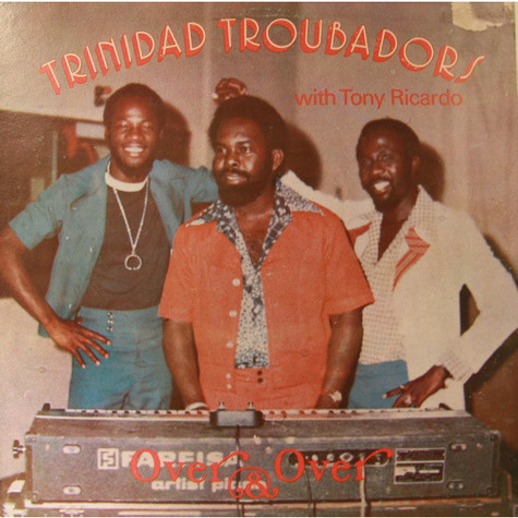 The Trinidad Troubadours Band With Tony Ricardo - Over & Over