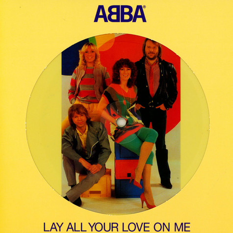 ABBA - Lay All Your Love On Me Limited Picture Disc Edition