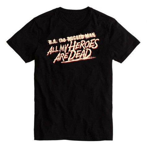 R.A. The Rugged Man - All My Heroes Are Dead Logo T-Shirt