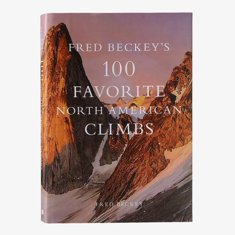 Fred Beckey - 100 Favorite North America Climbs