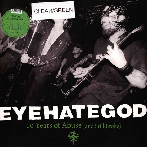 Eyehategod - 10 Years Of Abuse (And Still Broke) Green Clear Vinyl Edition