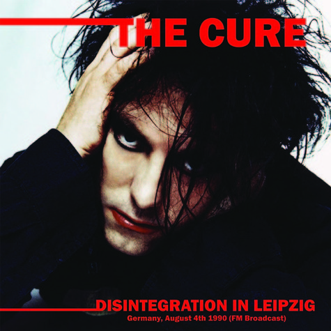Cure, The - Disintegration In Leipzig August 4th 1990