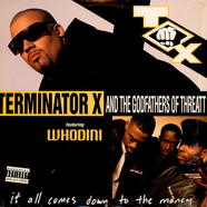 Terminator X & Godfathers Of Threatt, The - It All Comes Down To The Money