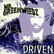 Mr. Greenweedz - Driven feat. Capital D of All Natural