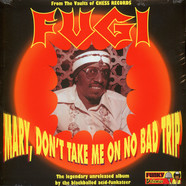 Fugi - Mary, Dont Take Me On No Bad Trip