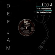 LL Cool J - I Can Give You More / I Can't Live Without My Radio