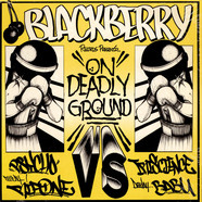Psycho  & DJ Rip One Vs. Rakaa-Iriscience & Babu - Blackberry Records Presents: On Deadly Ground