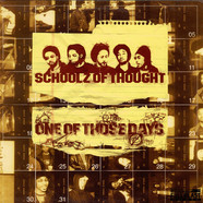 Schoolz Of Thought - One Of Those Days