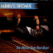 Hurby's Machine - The House That Rap Built