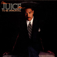 Oran Juice Jones - To Be Immortal