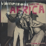 Vampisoul Goes To Africa - Afrobeat Nirvana