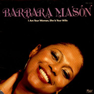 Barbara Mason - I Am Your Woman, She Is Your Wife