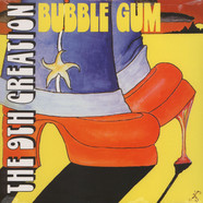 9th Creation, The - Bubble gum