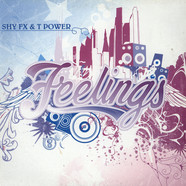 Shy FX & T Power - Feelings