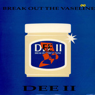 Dee II - Break Out The Vaseline