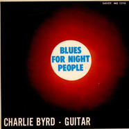 Charlie Byrd - Blues For The Night People