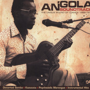 Angola Soundtrack - Volume 1: The Unique Sound Of Luanda 1965-1978
