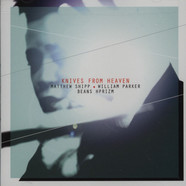 Matthew Shipp / Beans / William Parker / Hprizm - Knives From Heaven